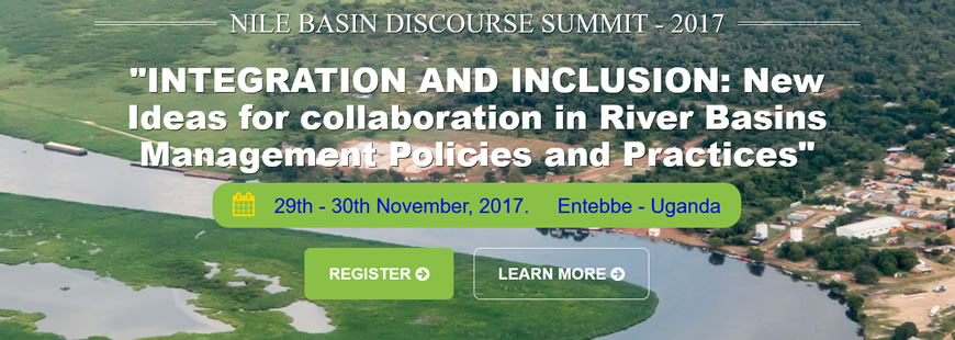 Call for Registration: The 1st Nile Basin Discourse Summit (NBDS) - November 29th -30th 2017, Entebbe - Uganda